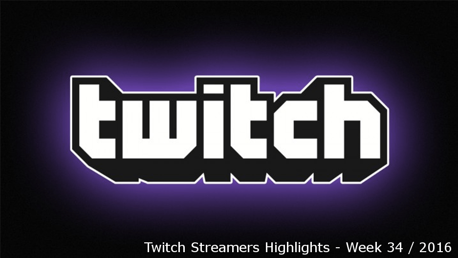 Twitch highlights – Week 34