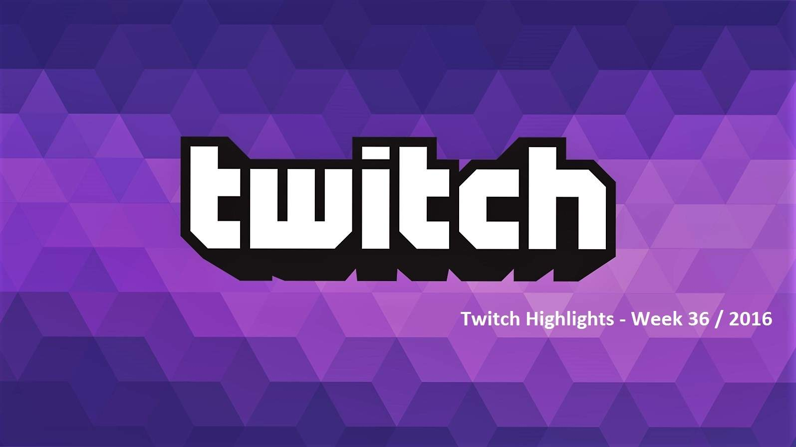 Twitch highlights – Week 36