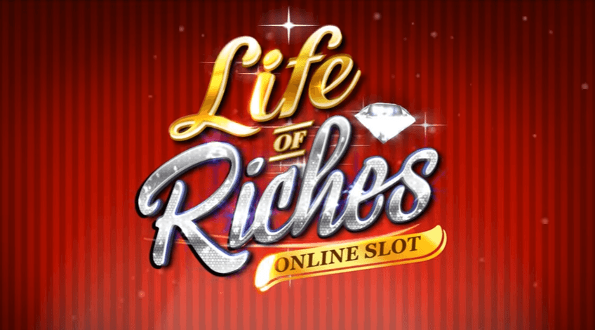 New Slot: Life of Riches (Microgaming)