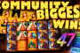 Community biggest slot wins Part 47